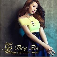 Album Không Còn Nước Mắt - Ngô Thủy Tiên