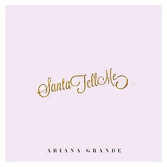 Santa Tell Me (Single) - Ariana Grande