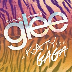 A Katy Or A Gaga (EP) - The Glee Cast