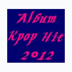 Album Kpop Hit 2012 -