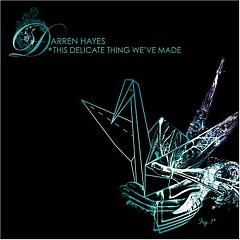 This Delicate Thing We've Made (CD1) - Darren Hayes