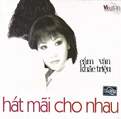 Hát Mãi Cho Nhau - Cẩm Vân ft. Khắc Triệu