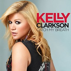 Catch My Breath (Single) - Kelly Clarkson