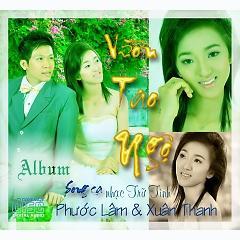 Playlist Album Vườn Tao Ngộ - song ca Phước Lâm Ft Xuân Thanh -