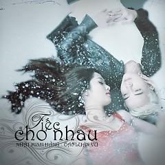 Tiếc Cho Nhau (Single) - Nhật Minh Hằng,Cao Luân Vũ