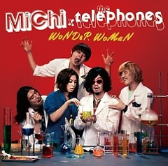MiChi x the telephones - WoNdeR WomaN - The Telephones