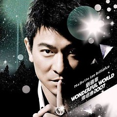 Wonderful World Concert 2007 (Disc 2) - Lưu Đức Hoa