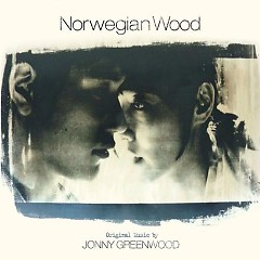 Norwegian Wood Soundtrack (Rừng Na-Uy OST) - Jonny Greenwood
