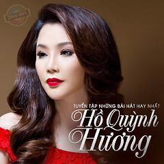 Tuyển Tập Các Bài Hát Hay Nhất Của Hồ Quỳnh Hương - Hồ Quỳnh Hương