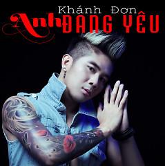 Anh Đang Yêu - Khánh Đơn