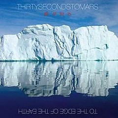 To The Edge Of The Earth (Limited Edition EP) - 30 Seconds To Mars