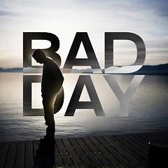 Album Bad Day (Những Ngày Buồn Chán) - Various Artists