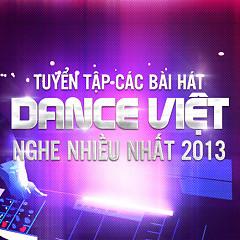 Tuyển Tập Các Bài Hát Dance Việt Nghe Nhiều Nhất 2013 - Various Artists
