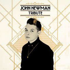 Tribute (Deluxe Edition) - John Newman