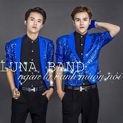 Album Ngàn Lời Anh Muốn Nói - Luna Band