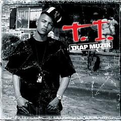 Trap Muzik - T.I.