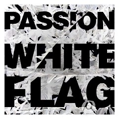 White Flag (Deluxe Edition) - Passion