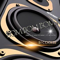 Bom Bom Bom - DJ Cooler
