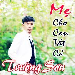 Album Mẹ Cho Con Tất Cả - Trường Sơn