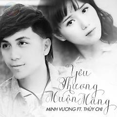 Yêu Thương Muộn Màng - Minh Vương M4U ft. Thùy Chi