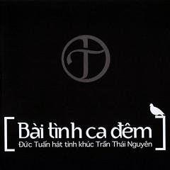 Bài Tình Ca Đêm (Tình Khúc Trần Thái Nguyên) - Đức Tuấn