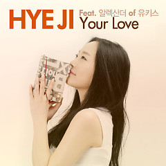 Your Love - Hye Ji