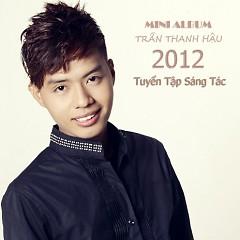 Tuyển Tập Sáng Tác 2012 - Trần Thanh Hậu