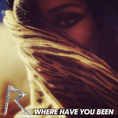 Album Where Have You Been-Promo CDM - Rihanna