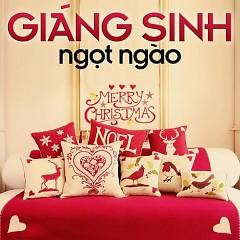 Giáng Sinh Ngọt Ngào - Ngô Kiến Huy ft. Lam Trang ft. Việt My ft. Song Luân ft. Thanh Phong ft. Nam Cường