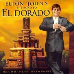 The Road To El Dorado - Elton John