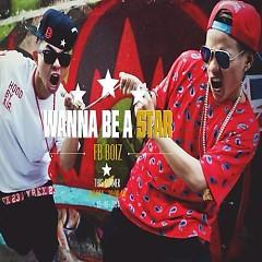 Wanna Be A Star (Single) - FB Boiz
