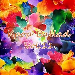 Tuyển Tập Nhạc Ballad Hàn Quốc Hay Nhất Vol.11 - Various Artists