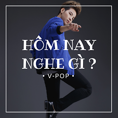 Nhạc Việt Hôm Nay Nghe Gì? - Various Artists