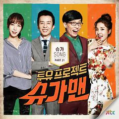 Two Yoo Project – Sugar Man Part.21 - Kyu Hyun