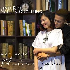 Một Người Phía Sau (Single) - Nguyễn Đức Tùng,Linh Rin
