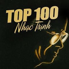 Album Top 100 Nhạc Trịnh Hay Nhất