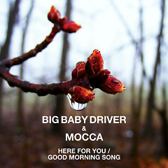 Good Morning Song - Big Baby Driver ft. Mocca