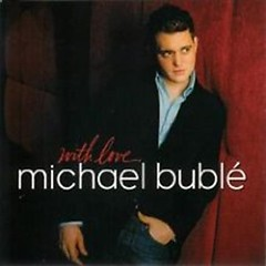 With Love - Michael Bublé