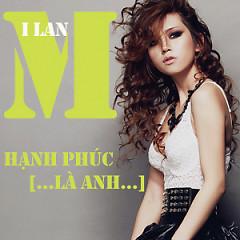 Album Hạnh Phúc Là Anh - Mi Lan