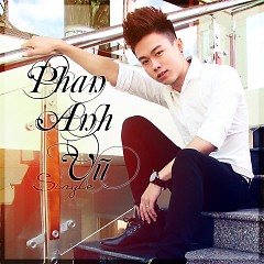 Ký Ức Còn Đây (Single) - Phan Anh Vũ