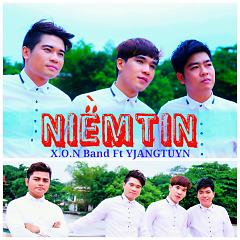 Niềm Tin - Y Jang Tuyn ft. Nhóm X.O.N