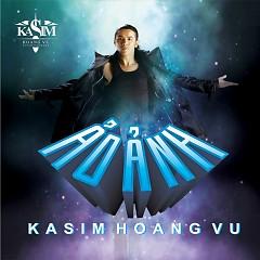 Ảo Ảnh - Kasim Hoàng Vũ