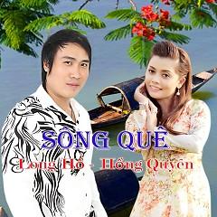 Sông Quê - Long Hồ ft. Hồng Quyên