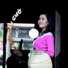 album Việt Hà-Câu Đợi Câu Chờ -