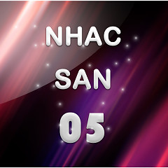 Album Nhạc Sàn 05 - Various Artists
