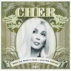 When The Money's Gone & Love One Another (Maxi-Single) - Cher
