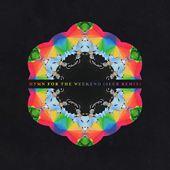 Hymn For The Weekend (SeeB Remix) (Single) - Coldplay