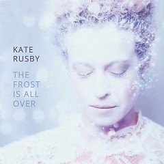 The Frost Is All Over - Kate Rusby
