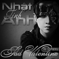 Sad Valentine - Nhật Tinh Anh