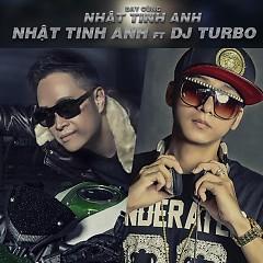 Bay Cùng Nhật Tinh Anh - Nhật Tinh Anh ft. DJ Turbo